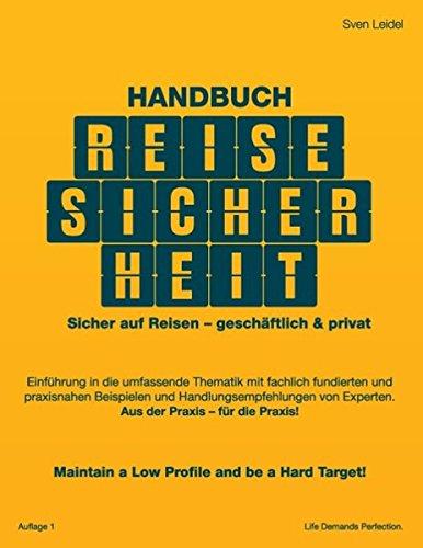 Handbuch Reisesicherheit: Sicher auf Reisen - geschäftlich & privat